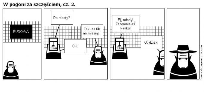 W pogoni za szczęściem, cz. 2.