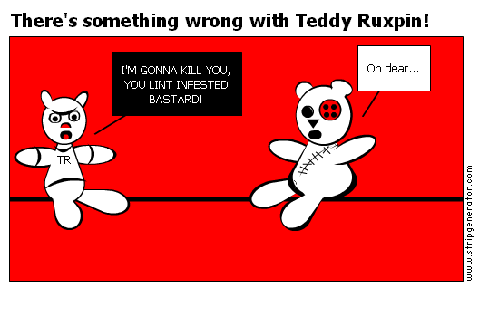 There's something wrong with Teddy Ruxpin!