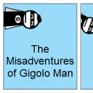 The Misadventures of Gigolo Man