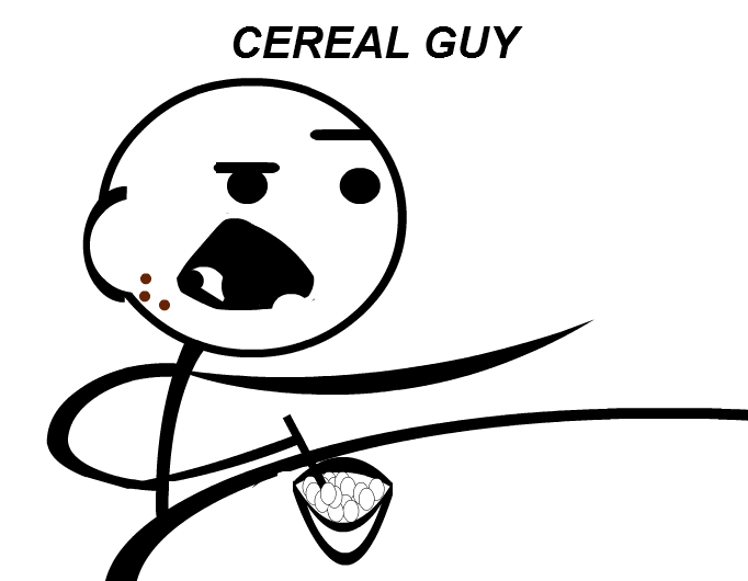 CEREAL GUY MEME 1