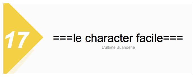 17 === ===le character facile===