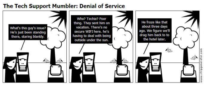 The Tech Support Mumbler: Denial of Service