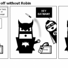 Why Batman is better off without Robin