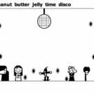 Peanut  butter  jelly  time  disco