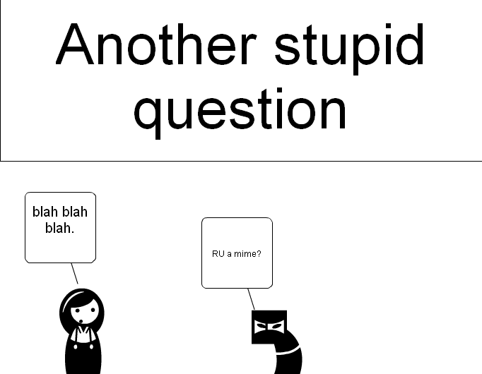 Anther stupid question
