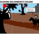 ESCAPING BOLUMBERO'S ISLAND