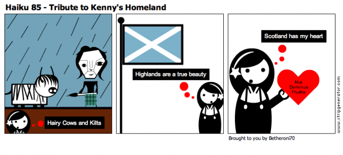 Haiku 85 - Tribute to Kenny's Homeland