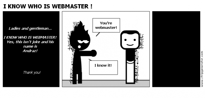 I KNOW WHO IS WEBMASTER !