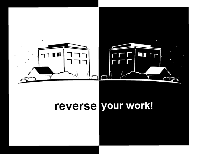 Reverse your work!