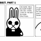 MEGA BLOGGER RABBIT. PART 1