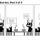 Bob meets his long lost bro. Part 3 of 3