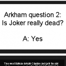 Arkham question #2: Joker