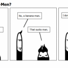 Are we not Banana-Men?