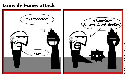 Louis de Funes attack
