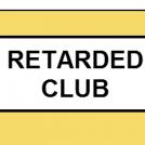 Retarded club