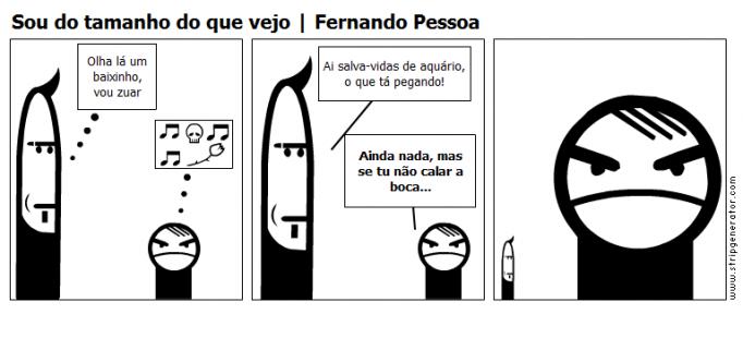 Sou do tamanho do que vejo | Fernando Pessoa