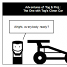 Adventures of Tog & Proj.: Clown Car