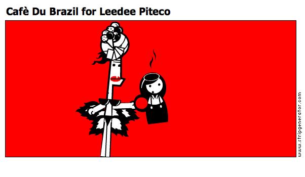 Cafè Du Brazil for Leedee Piteco