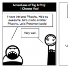 Adventures of Tog & Proj.: I Choose You!