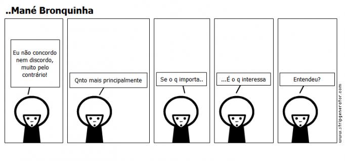 ..Mané Bronquinha