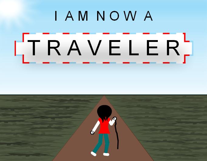 I AM NOW A TRAVELER