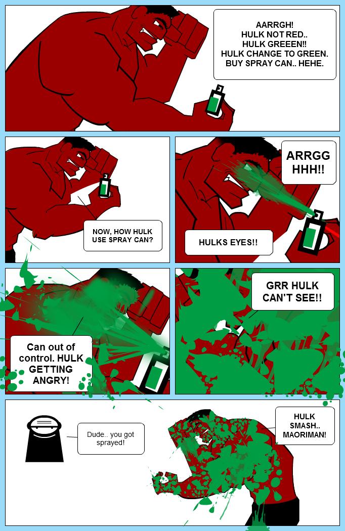 Hulk got sprayed.