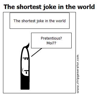 The shortest joke in the world