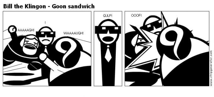 Bill the Klingon - Goon sandwich