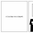 A Cold Beer And A Bear#3