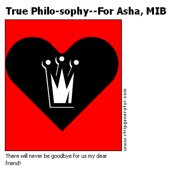 True Philo-sophy--For Asha, MIB