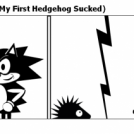 Re-Imagining 7.5 (My First Hedgehog Sucked)