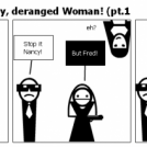 Cheng+Fred=An angry, deranged Woman! (pt.1