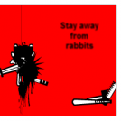 Stay away from rabbits