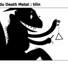 L'invention du Death Metal : tilín