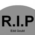 R.I.P Edd Gould