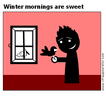 Winter mornings are sweet