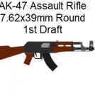 AK-47:  1st Draft