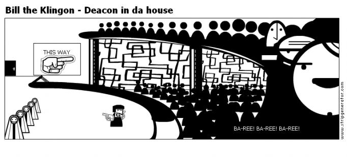 Bill the Klingon - Deacon in da house