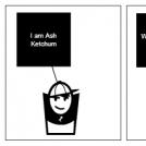 I am Ash Ketchum