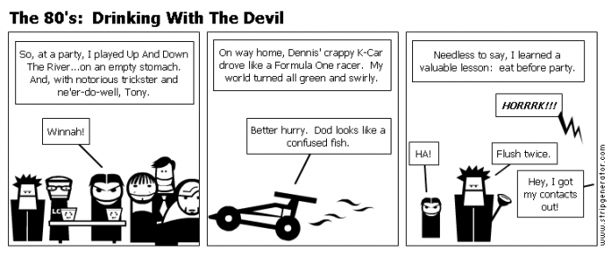 The 80's:  Drinking With The Devil