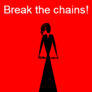Break the chains!