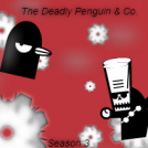 The Deadly Penguin &amp; Co. - Season 3
