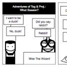 Adventures of Tog & Proj.: What Season?