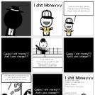 I s**t money