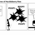 The Misadventures of Huckleberry Finn