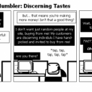 The Tech Support Mumbler: Discerning Tastes