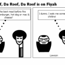 Da Roof, Da Roof, Da Roof is on Fiyah