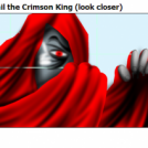 All Hail the Crimson King (look closer)
