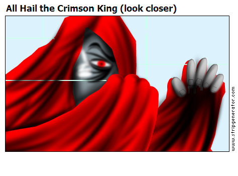 All Hail the Crimson King (look closer)