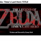 The Legend of Zelda: Time's Last Hero TITLE